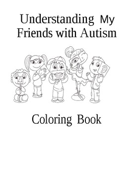 Understanding My Friends with Autism Coloring Book