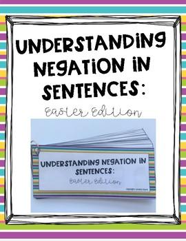 Understanding Negation in Sentences: Easter Edition