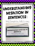 Understanding Negation in Sentences: Halloween Edition