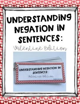 Understanding Negation in Sentences: Valentine Edition