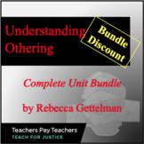 Understanding Othering:  Complete Unit Bundle