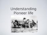 Understanding Pioneer Life