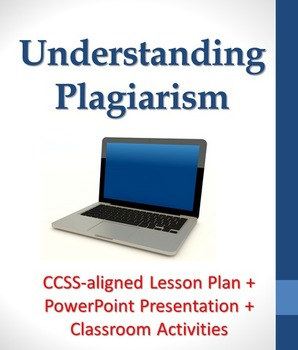 Understanding Plagiarism Lesson Plan including PowerPoint and Student Activities