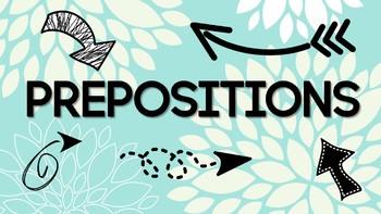 Understanding Prepositions and Prepositional Phrases