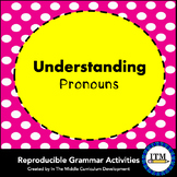 Understanding Pronouns: A  Middle School Grammar Resource