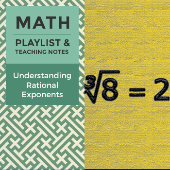 Understanding Rational Exponents – Playlist and Teaching Notes