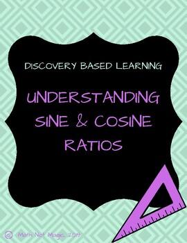 Understanding Sine and Cosine Ratios Through Discovery!