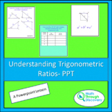 Geometry - Understanding Trigonometric Ratios - PPT