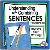 Sentence Structure PowerPoint - Understanding and Combining Sentences