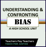 Understanding and Confronting Bias: Unit for High School;