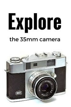 Understanding how to use the 35mm Camera