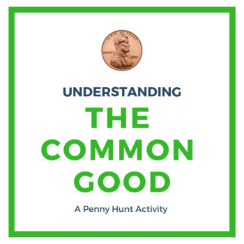 Understanding the Common Good: A Penny Hunt Activity