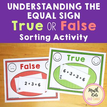 Understanding the Equals Sign - True/False Sorting Activity