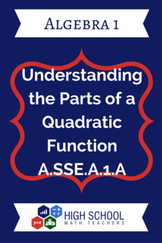Understanding the Parts of a Quadratic Function Lesson Plan A.SSE.A.1a
