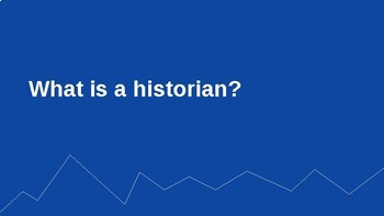 Understanding the Past:  Thinking Like a Historian