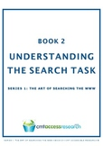 Understanding the Search Task: Bk 2: The Art of Searching the WWW