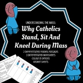 Understanding the mass:why Catholics stand, sit and kneel