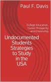 Undocumented Students Strategies to Study in USA: College, Career & Citizenship