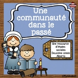 Une communauté dans le passé - For French Immersion Classes