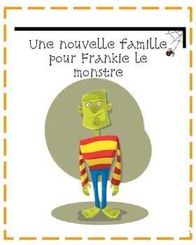 Une nouvelle famille pour Frankie le monstre - story and p