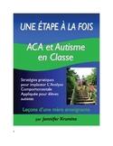 Une étape à la fois :  ACA et autisme en classe