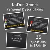 Unfair Game: Spanish personal descriptions (Spanish questions)