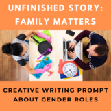 Family Matters Unfinished Story Creative Writing Prompt