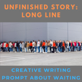 Long Line Unfinished Story Creative Writing Prompt