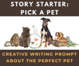 Unfinished Story Creative Writing Prompt: Pick a Pet