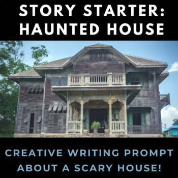 Scary House Unfinished Story Creative Writing Prompt
