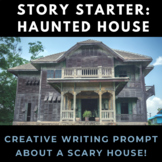 Story Starter Creative Writing Prompt: Scary House