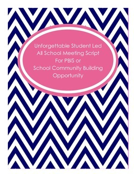Unforgettable Student Led All School Meeting Script-PBIS o