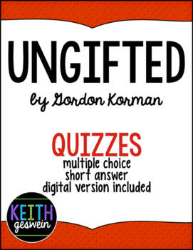 Ungifted by Gordon Korman:  25 Quizzes