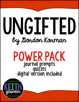 Ungifted by Gordon Korman Power Pack:  25 Journal Prompts and 25 Quizzes