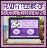 Unhealthy V. Healthy Friendship Google Slides Game