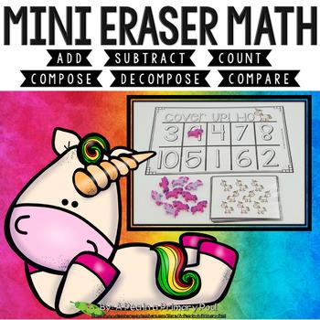 Mini Eraser Math - Unicorns (Add, Subtract, Count, Compose, Decompose, etc.)