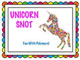 Unicorn Snot aka Polymers Lab