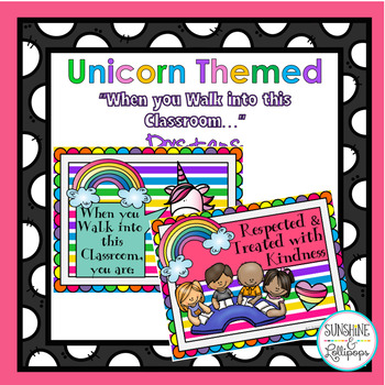Unicorn When you Walk into this Classroom you are Posters