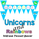 Unicorns and Rainbows Welcome Pennant- Bright and Cheerful