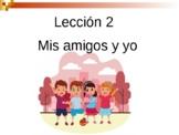 Unidad 1 Leccion 2 Mis amigos y yo