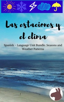 "Complete Unit -¿Qué tiempo hace? - Weather, Climate, Clothing, ""IR,"" - Spanish"