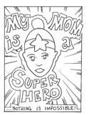 Unique Mother's Day Coloring Page( My Mom the Super-Hero)