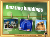 Unbelievably Unique buildings – ESL conversation for adults and kids