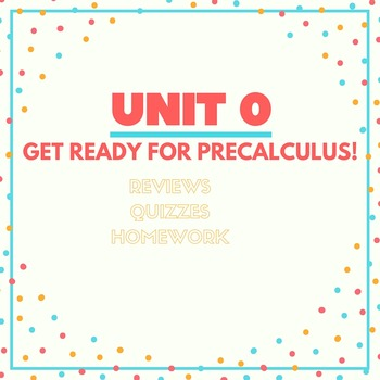 Unit 0: PreCalculus Review
