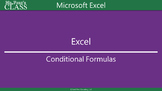 Unit 05 Microsoft Excel - Conditional Formulas (PPT)