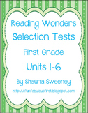 Unit 1-6 First Grade Reading Selection Tests- McGraw Hill's Reading Wonders