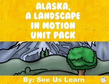 Unit 1: Alaska, A Landscape in Motion Pack