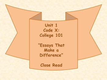 Unit 1 Code X Essays That Make a Difference Close Read