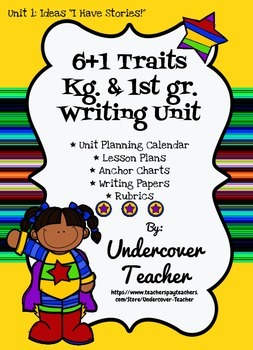 Unit 1: Ideas (6+1 Traits) Kg. & 1st gr. 4-week Plans (Indiana)