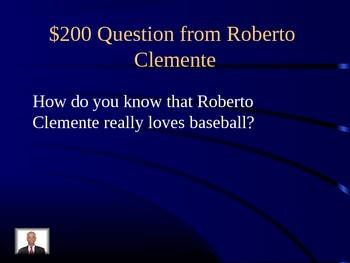 Unit 1 Lesson 5 Roberto Clemente Jeopardy